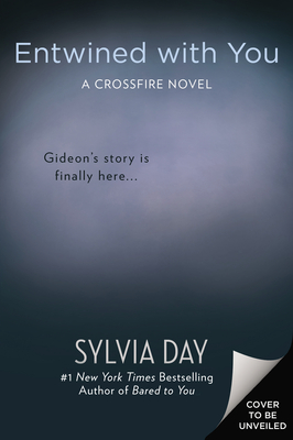 News: Sylvia Day releases new snippet from Entwined with You (Crossfire Series #3)
